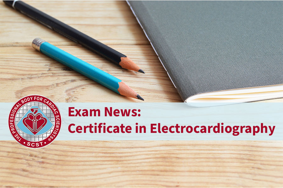 Exam News: Certificate in Electrocardiography